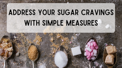 Address Your Sugar Cravings With Simple Measures