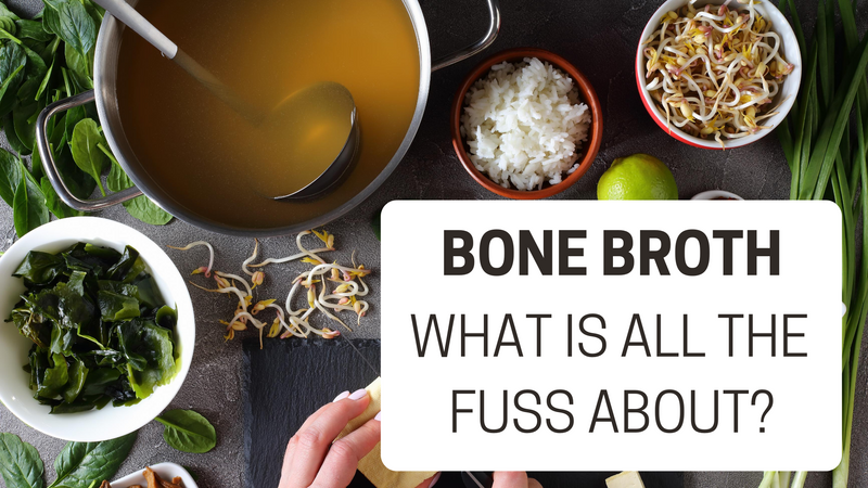 Bone Broth - What Is All The Fuss About?