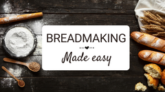 Breadmaking Made Easy