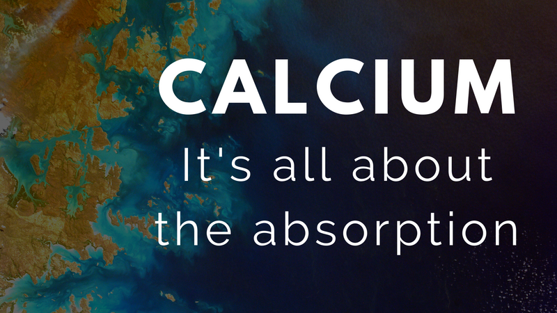 Calcium - It's all about the absorption