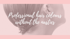 Professional Hair Colours Without the Nasties