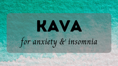 Kava For Anxiety & Insomnia