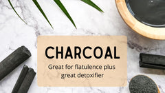 Charcoal- Great For Flatulence Plus A Great Detoxifier