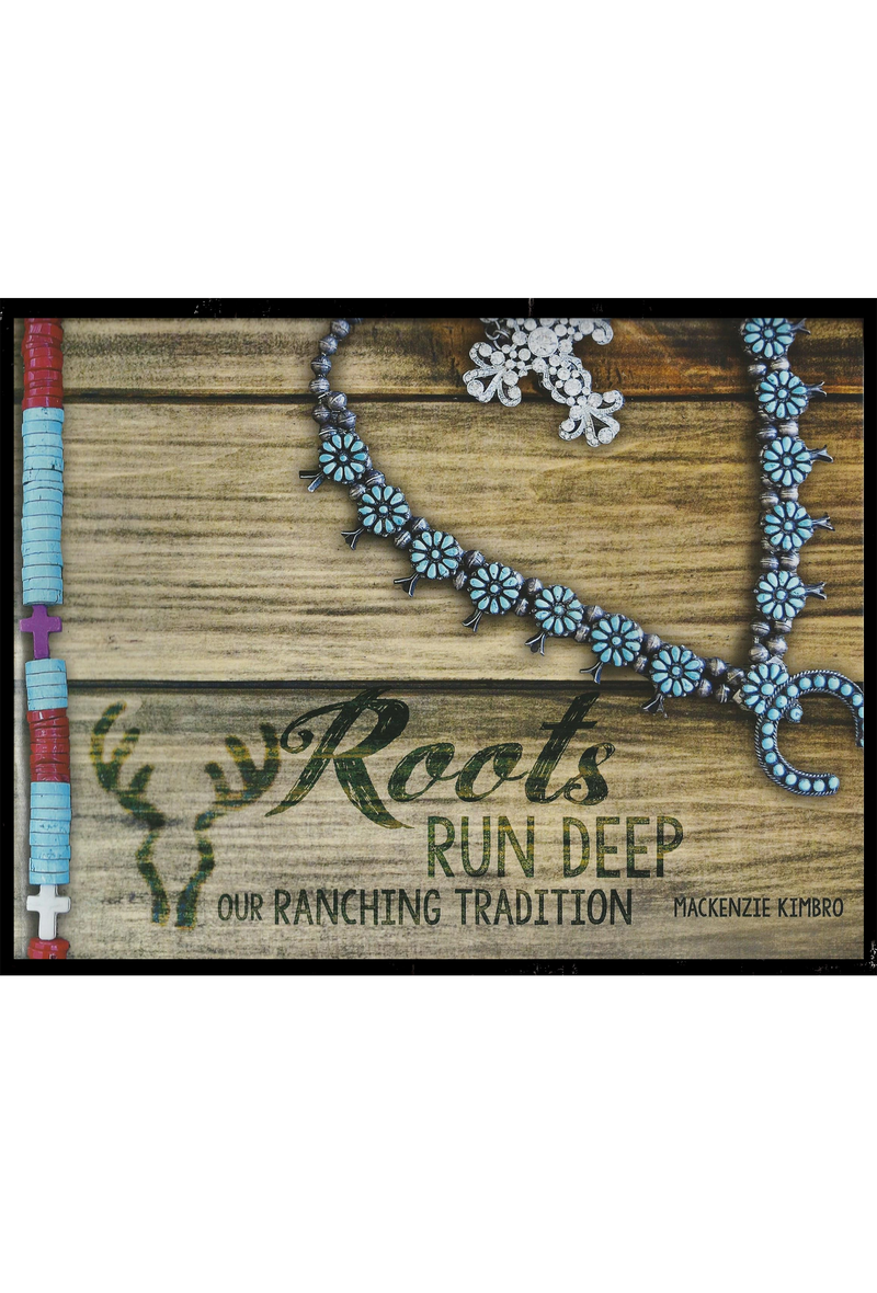 Roots Run Deep: Our Ranching Tradition Cookbook