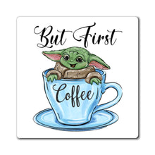 Load image into Gallery viewer, But First Coffee Yoda Magnet