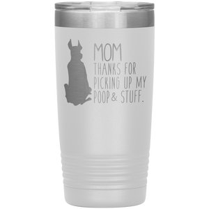 Great Dane Mom Thanks For Picking Up My Poop, 20oz Tumbler