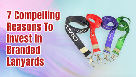Reasons To Invest In Branded Lanyards