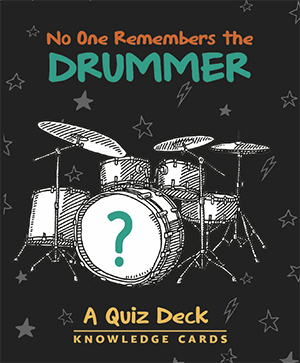 No One Remembers the Drummer Trivia Cards