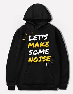 LET'S MAKE SOME NOISE HOODIE