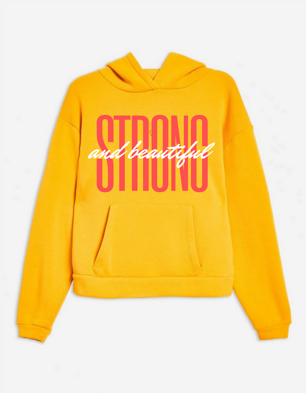 Strong and Beautiful hoodie