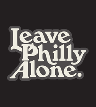 Load image into Gallery viewer, Leave Philly Alone Sticker