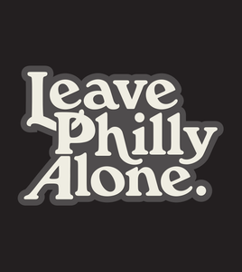 Leave Philly Alone Sticker