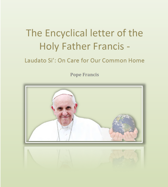 The Encyclical Letter of the Holy Father Francis