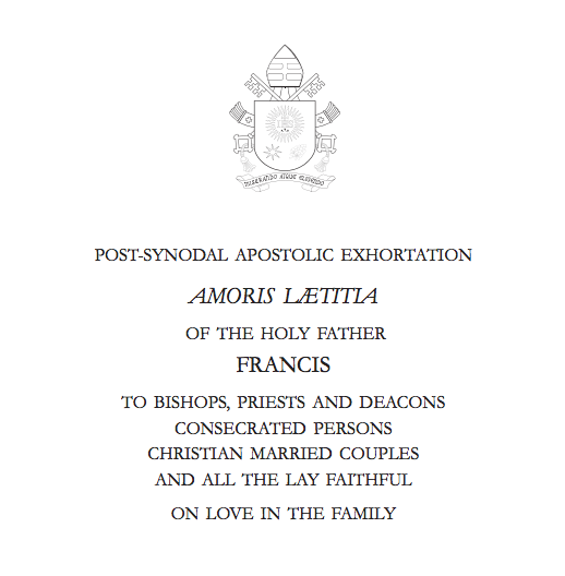 Post-Synodal Apostolic Exhortation Amoris Laetitia of The Holy Father Francis