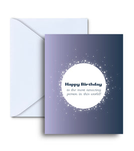 Happy Birthday To The Most Amazing Person In The World Greeting Card