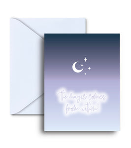 The Magic Comes From Within Greeting Card