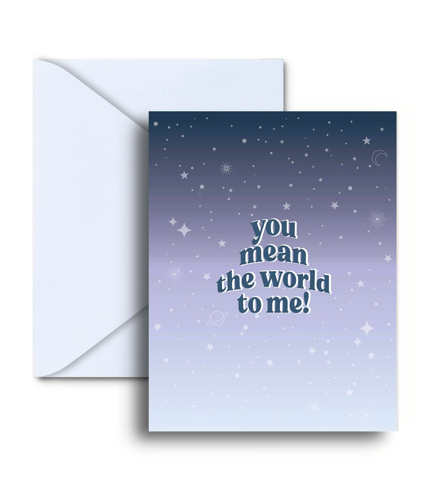 You Mean The World To Me Greeting Card