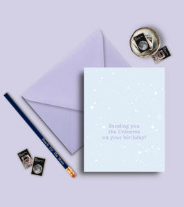 Sending You The Universe On Your Birthday Greeting Card