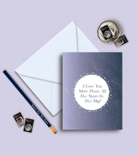 Load image into Gallery viewer, I Love You More Than All The Stars In The Sky Greeting Card
