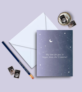 My Love For You Is Bigger Than The Universe Greeting Card