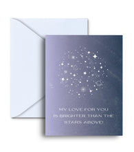 Load image into Gallery viewer, My Love For You Is Brighter Than The Stars Above Greeting Card
