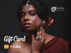 Moha Gift Card - Rs. 5,000
