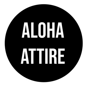 Aloha Attire: Anyone, Anytime, Anywhere