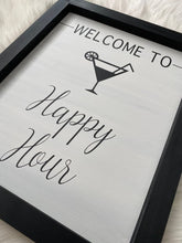 Load image into Gallery viewer, Welcome To Happy Hour Wooden Sign