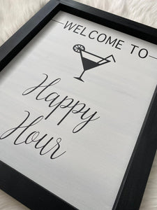 Welcome To Happy Hour Wooden Sign