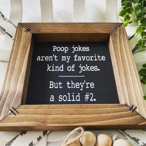 Poop Jokes Funny Bathroom Wooden Sign