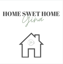 Load image into Gallery viewer, Gina - Home Sweet Home