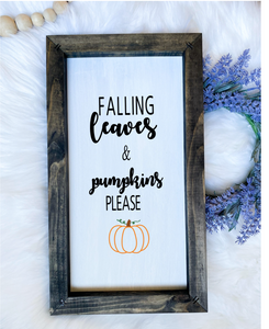 Falling Leaves & Pumpkins Please Wooden Sign