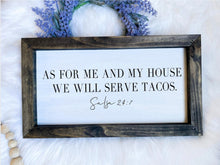 Load image into Gallery viewer, We Will Serve Tacos , As For Me And My House Wooden Sign