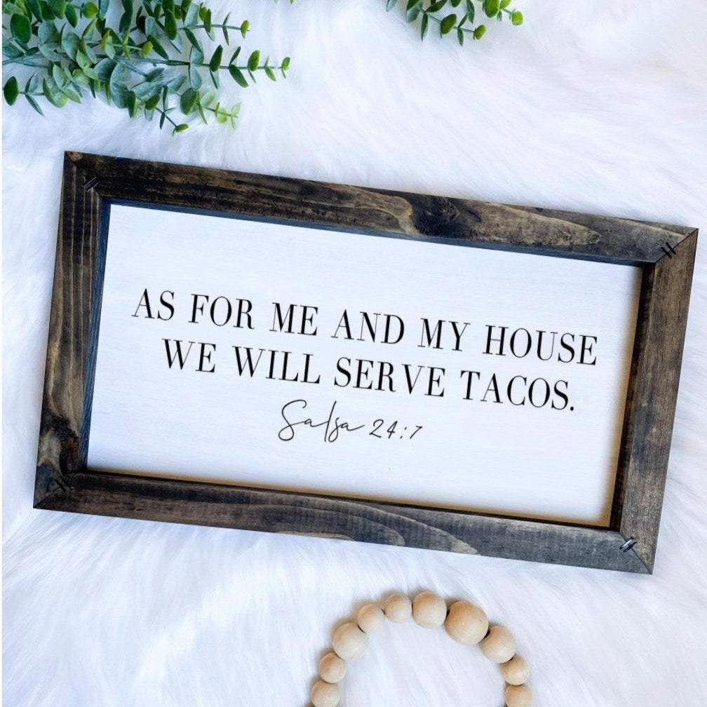 We Will Serve Tacos , As For Me And My House Wooden Sign