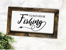 Load image into Gallery viewer, I'd Rather Be Fishing Wooden Sign