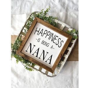 Customized Happiness Is Being A Nana Wooden Sign