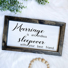 Load image into Gallery viewer, Marriage Is An Endless Sleepover Wooden Sign