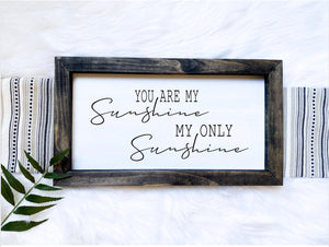 You Are My Sunshine My Only Sunshine Wooden Sign