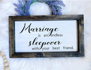 Marriage Is An Endless Sleepover Wooden Sign
