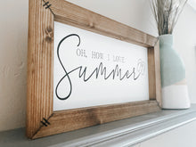Load image into Gallery viewer, Oh, How I Love Summer Wooden Sign