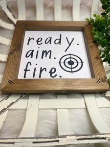 Ready. Aim. Fire. Wooden Sign