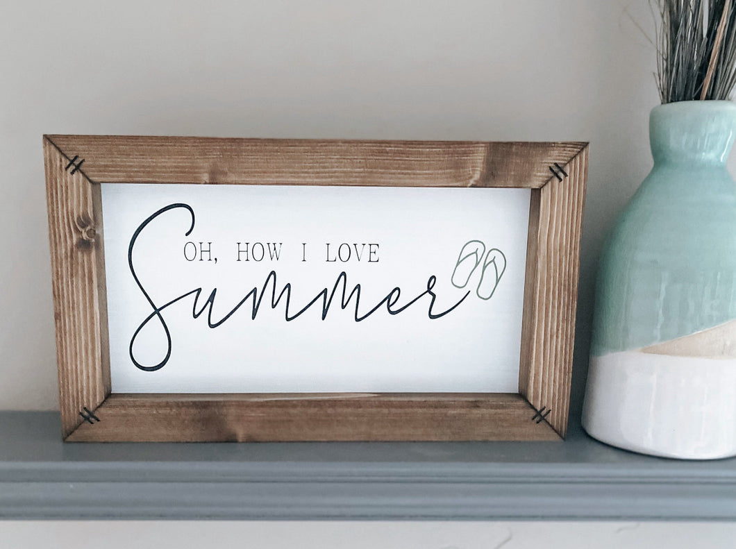 Oh, How I Love Summer Wooden Sign