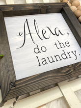 Load image into Gallery viewer, Alexa Do The Laundry Wooden Sign