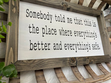 Load image into Gallery viewer, One Tree Hill Quote Wooden Sign