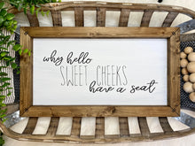 Load image into Gallery viewer, Hey There Sweet Cheeks Wooden Sign