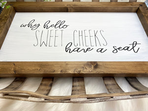 Hey There Sweet Cheeks Wooden Sign