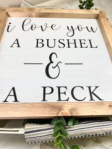 I Love You A Bushel And A Peck Sign