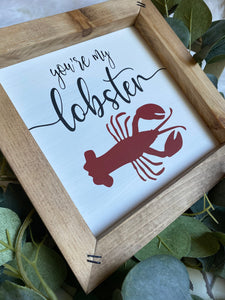 You're My Lobster Wooden Sign