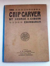 "Load image into Gallery viewer, CARPENTRY INTEREST.  Scottish Arts and Crafts Furniture Design Publication: ""The Chip Carver"" 1897 by George S. Gibson, Edinburgh."