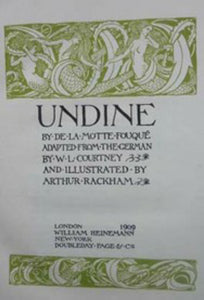 1909: ARTHUR RACKHAM Illustrations. Very Rare Limited Edition, SIGNED Copy of Undine